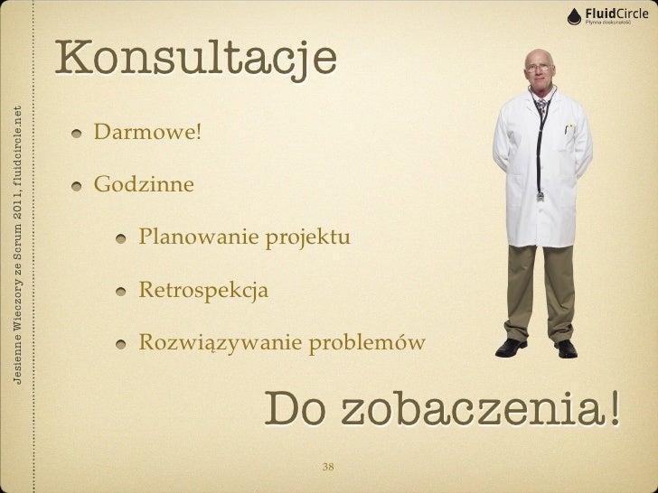 KonsultacjeJesienne Wieczory ze Scrum 2011, fluidcircle.net                                                    Darmowe!   ...