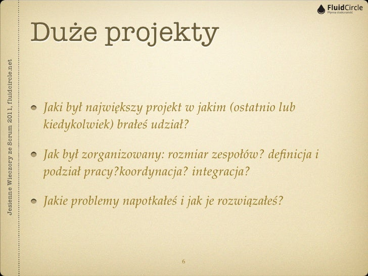 Duże projektyJesienne Wieczory ze Scrum 2011, fluidcircle.net                                                   Jaki był n...