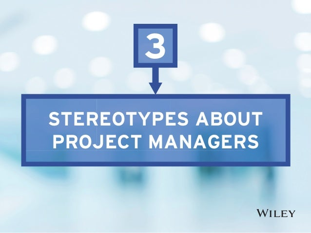 STEREOTYPES ABOUT PROJECT MANAGERS 3
