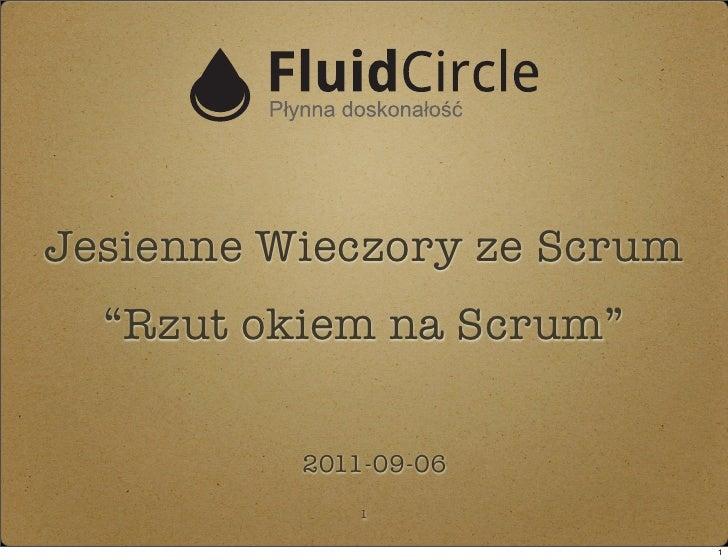 """Jesienne Wieczory ze Scrum  """"Rzut okiem na Scrum""""          2011-09-06             1                             1"""