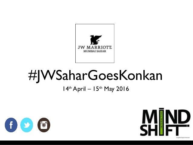 #JWSaharGoesKonkan 14th April – 15th May 2016