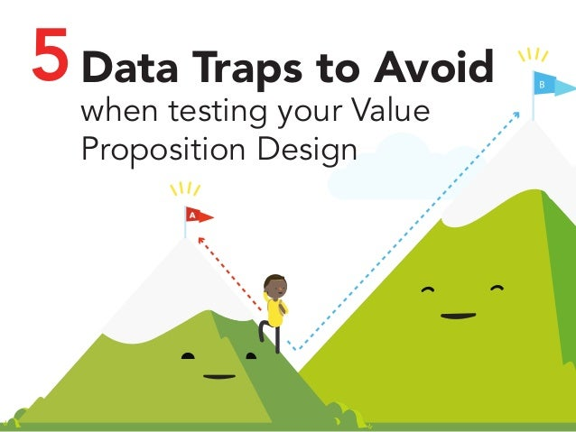 5Data Traps to Avoid  when testing your Value  Proposition Design
