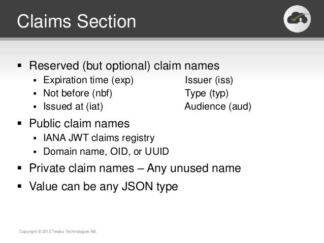 Claims Section Reserved (but optional) claim names       Expiration time (exp)             Issuer (iss)       Not befor...