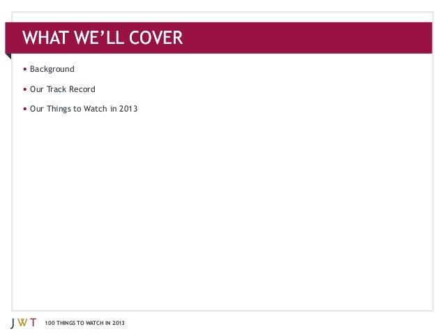 JWT: 100 Things to Watch in 2013 Slide 2