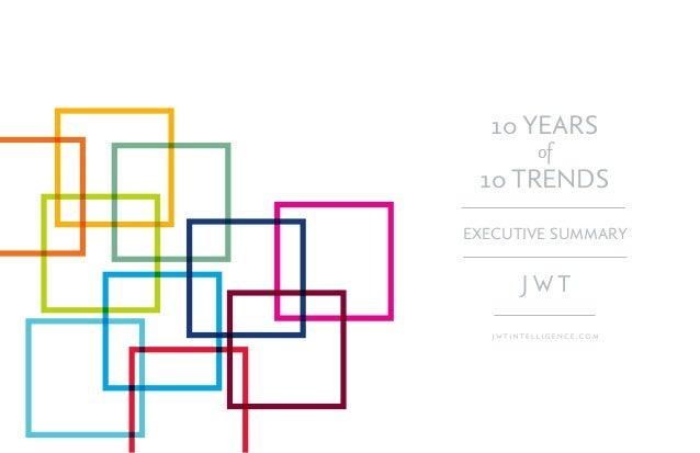 10 YEARS of 10 TRENDS EXECUTIVE SUMMARY