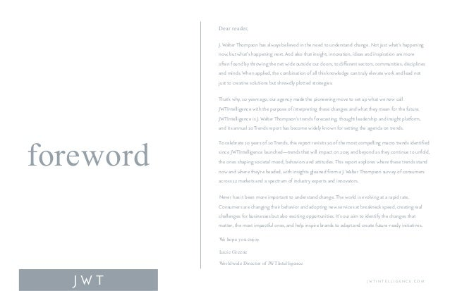foreword J W T Dear reader, J. Walter Thompson has always believed in the need to understand change. Not just what's happe...