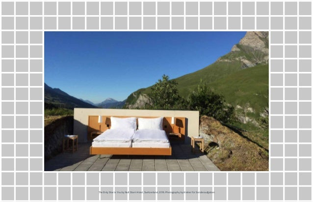 42THE FUTURE 100TRAVEL+HOSPITALITY The Only Star is You by Null Stern Hotel, Switzerland, 2016. Photography by Atelier für...