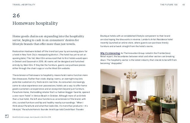 26 Homeware hospitality Boutique hotels with an established lifestyle component to their brand are also hoping the idea wo...