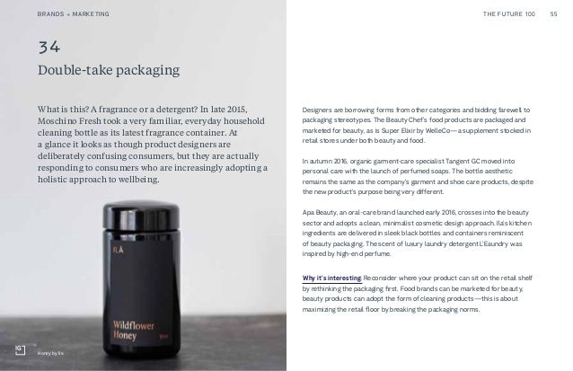 34 Double-take packaging Designers are borrowing forms from other categories and bidding farewell to packaging stereotypes...