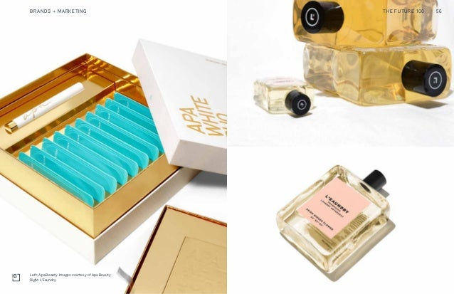 4 New Frontiers of Diversity Two Liners THE FUTURE 100BRANDS + MARKETING 56 Left: Apa Beauty. Images courtesy of Apa Beaut...