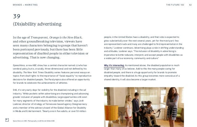 39 (Dis)ability advertising people, in the United States have a disability, and that ratio is expected to grow substantial...