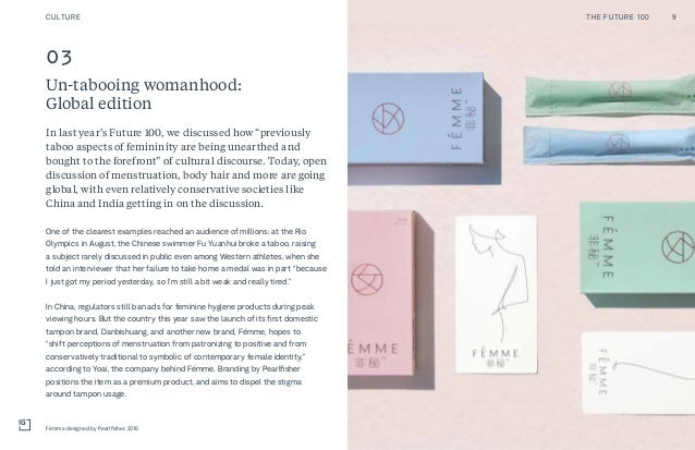 """03 Un-tabooing womanhood: Global edition In last year's Future 100, we discussed how """"previously taboo aspects of feminini..."""
