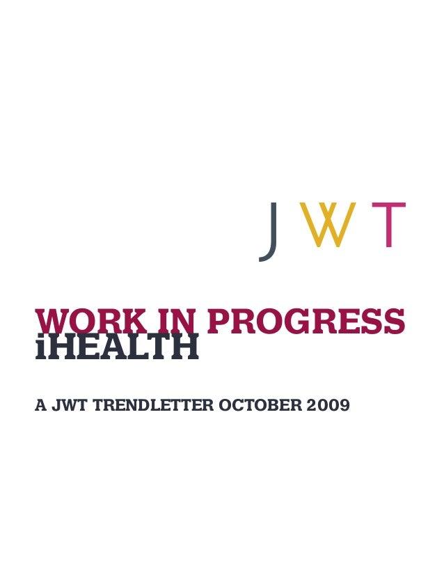 WORK IN PROGRESS  iHEALTH  A JWT TRENDLETTER OCTOBER 2009