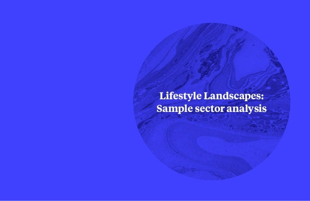 Lifestyle Landscapes: Sample sector analysis