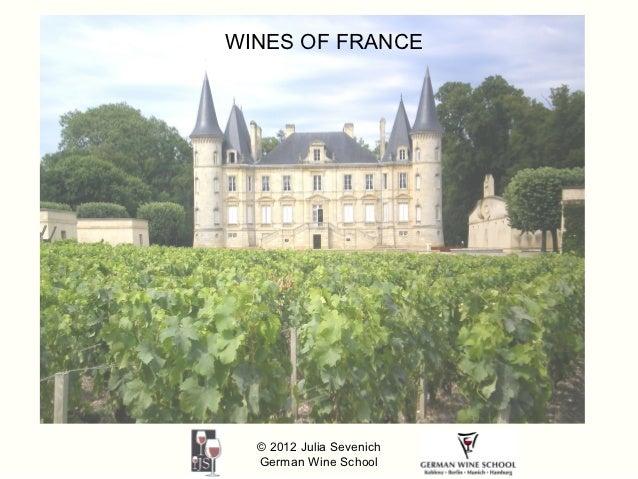 WINES OF FRANCE  © 2012 Julia Sevenich  German Wine School