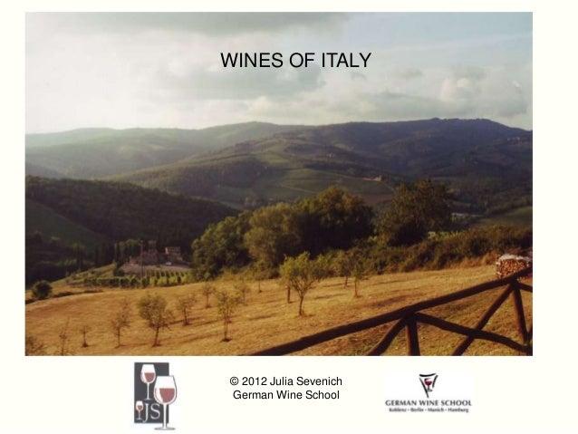 WINES OF ITALY© 2012 Julia SevenichGerman Wine School