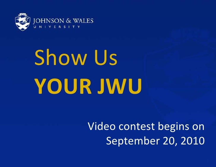 Show Us YOUR JWU<br />Video contest begins on September 20, 2010<br />