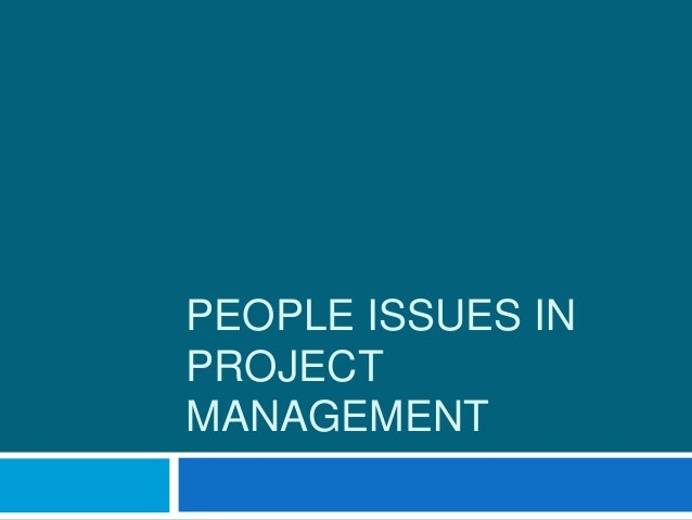 PEOPLE ISSUES IN PROJECT MANAGEMENT
