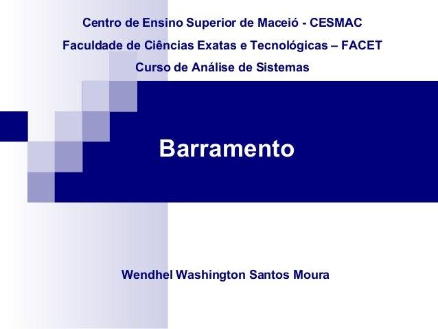 Centro de Ensino Superior de Maceió - CESMAC Faculdade de Ciências Exatas e Tecnológicas – FACET Curso de Análise de Siste...