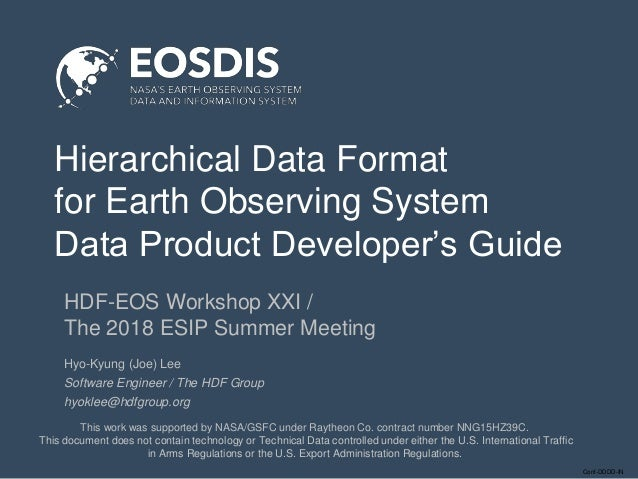 Conf-DDDD-IN Hierarchical Data Format for Earth Observing System Data Product Developer's Guide HDF-EOS Workshop XXI / The...