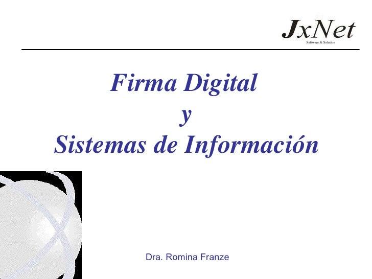 Firma Digital  y Sistemas de Información Dra. Romina Franze