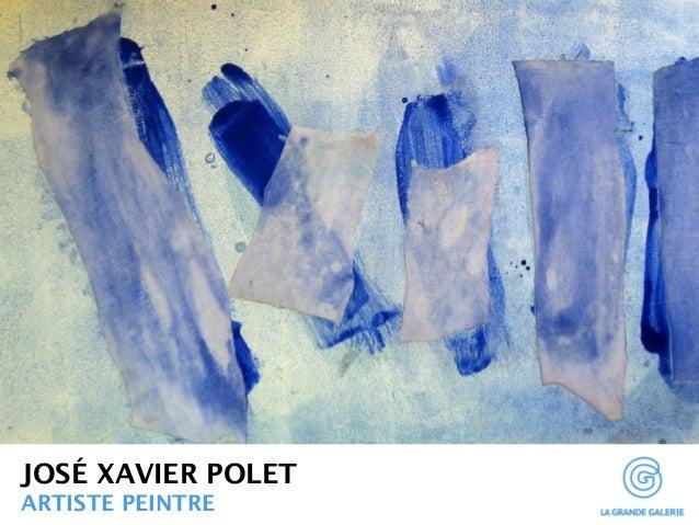 JOSÉ XAVIER POLET  ARTISTE PEINTRE