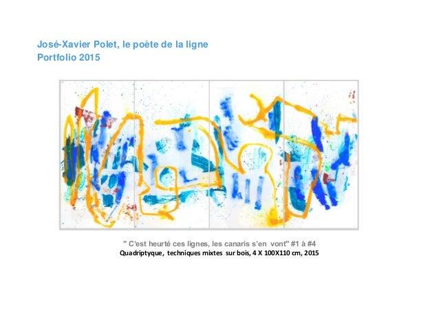 """José-Xavier Polet, le poète de la ligne Portfolio 2015 """" C'est heurté ces lignes, les canaris s'en vont"""" #1 à #4 Quadripty..."""