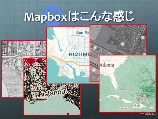 Mapboxはこんな感じ  20 2014/©11 /M08apbox