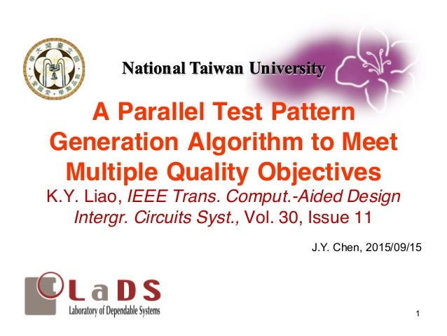 National Taiwan UniversityNational Taiwan University A Parallel Test Pattern Generation Algorithm to Meet Multiple Quality...