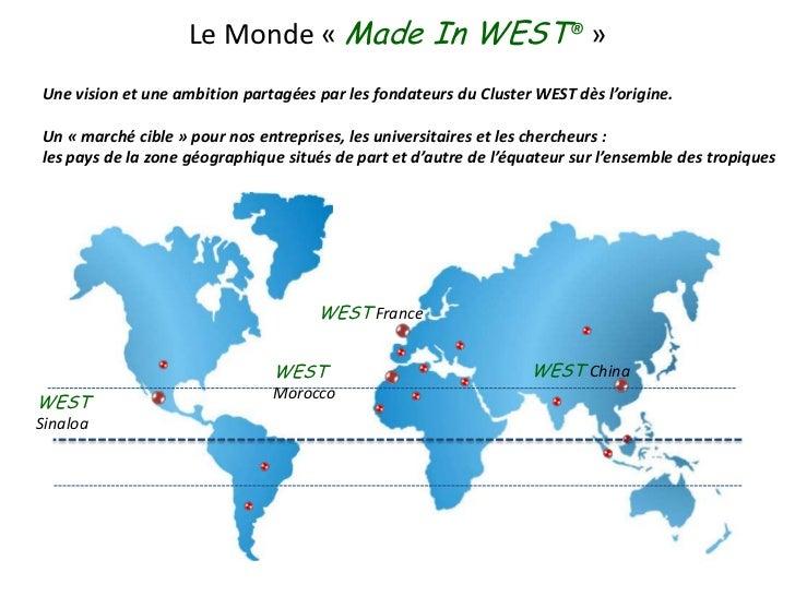 Le Monde «Made In WEST®»<br />Une vision et une ambition partagées par les fondateurs du Cluster WEST dès l'origine.<br ...