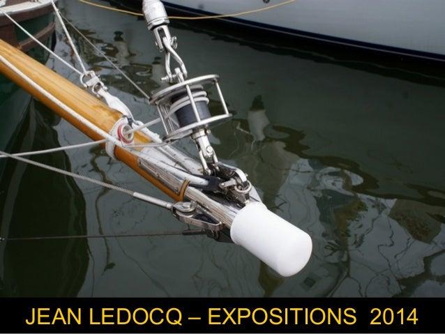 JEAN LEDOCQ – EXPOSITIONS 2014