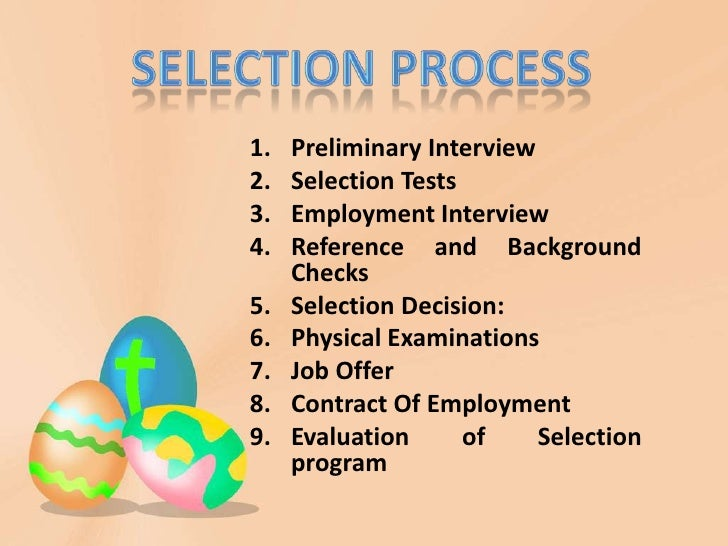 employee selection and appraisal methods Performance appraisal is the systematic evaluation of the performance of employees and to performance appraisal is the systematic evaluation of the performance of employees and to understand the abilities of a person future changes in selection methods can be made in this.
