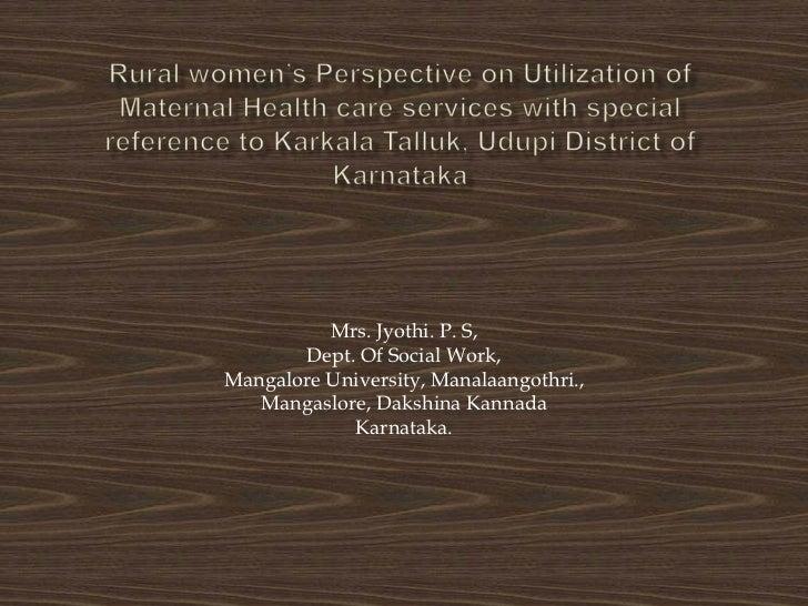 Mrs. Jyothi. P. S,       Dept. Of Social Work,Mangalore University, Manalaangothri.,   Mangaslore, Dakshina Kannada       ...