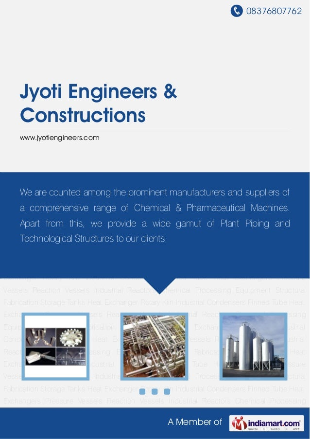 08376807762A Member ofJyoti Engineers &Constructionswww.jyotiengineers.comChemical Processing Equipment Structural Fabrica...