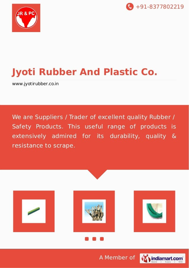 +91-8377802219  Jyoti Rubber And Plastic Co.  www.jyotirubber.co.in  We are Suppliers / Trader of excellent quality Rubber...