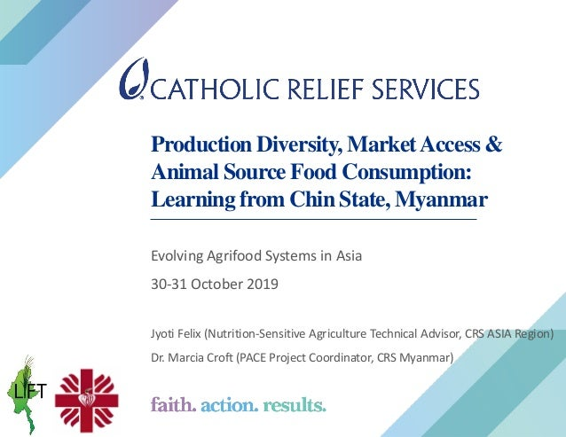Production Diversity, MarketAccess & Animal Source Food Consumption: Learning from Chin State, Myanmar Evolving Agrifood S...