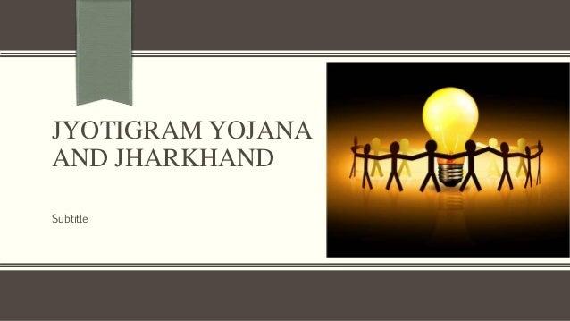 JYOTIGRAM YOJANA AND JHARKHAND Subtitle