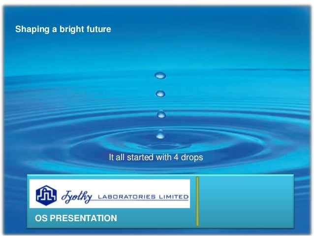 Presentation Title It all started with 4 drops OS PRESENTATION Shaping a bright future
