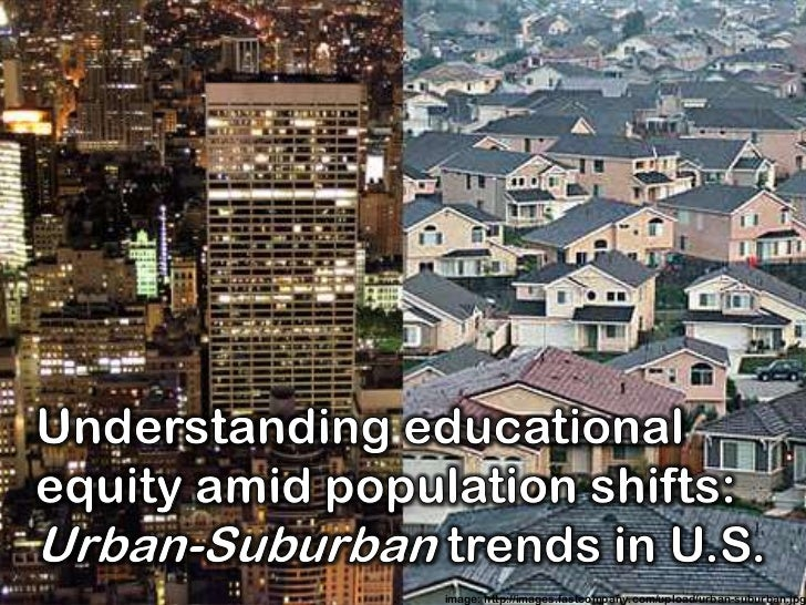 Understanding educational equity amid population shifts: Urban-Suburban trends in U.S.<br />image: http://images.fastcompa...