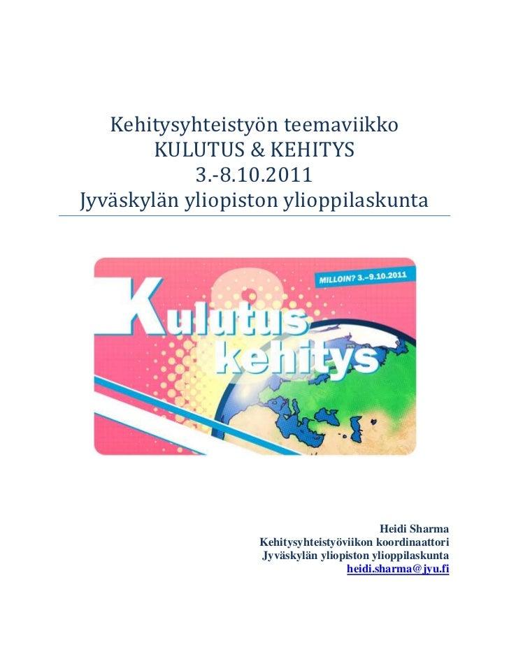 Kehitysyhteistyön teemaviikko        KULUTUS & KEHITYS            3.-8.10.2011Jyväskylän yliopiston ylioppilaskunta       ...