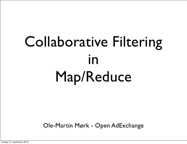 Collaborative Filtering                                in                            Map/Reduce                           ...