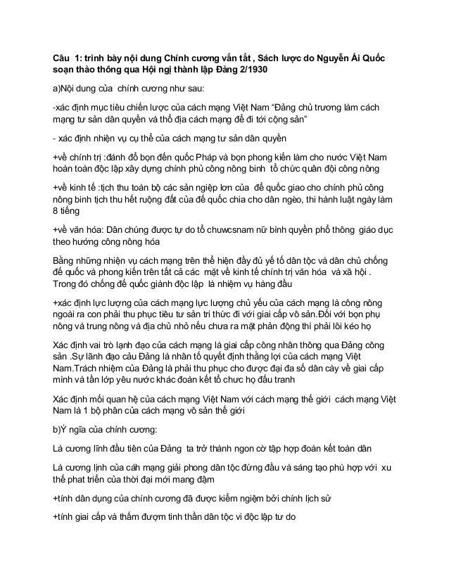 Câu 1: trình bày nội dung Chính cương vắn tắt , Sách lược do Nguyễn Ái Quốc soạn thảo thông qua Hội ngị tha...