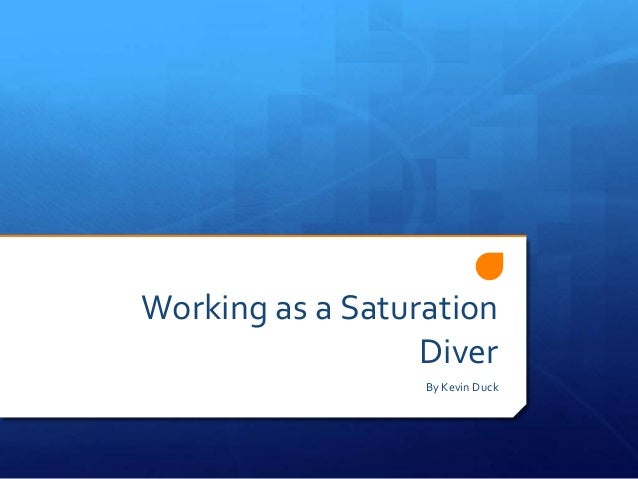 Working as a Saturation Diver By Kevin Duck