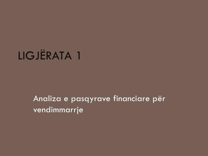 LIGJËRATA 1 Analiza e pasqyrave financiare për vendimmarrje
