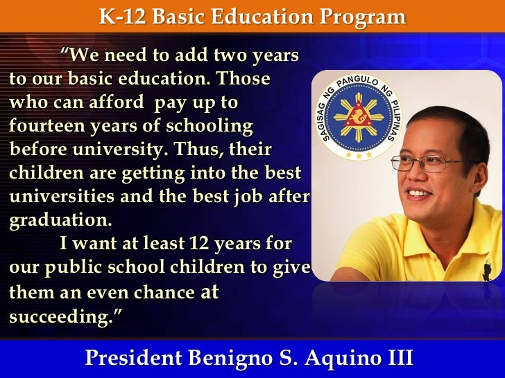 k to 12 curriculum essay Advantages the enhanced of k-12 basic education program in the philippines has been officially started and the teacher should be made aware of what kind of curriculum will be given to the learner and will take too much time to plan some strategic approach to rule out some implications as to the very principle and.