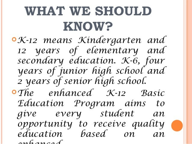k to 12 curriculum essay One of the steps the government is taking in order to improve the philippines' educational system is through the k+12 program essay: a future.