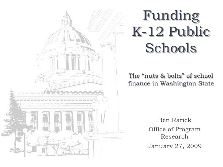 """Funding  K-12 Public    Schools The """"nuts & bolts"""" of school finance in Washington State              Ben Rarick       Off..."""