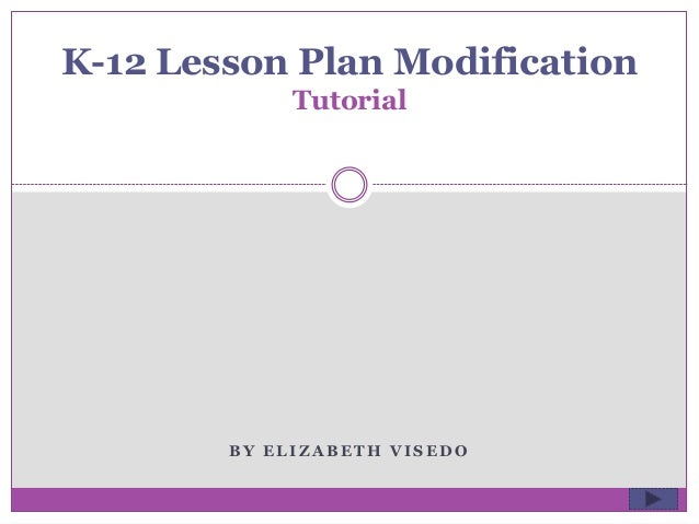 lesson modification lesson plan Five senses unit plan science, level:  accommodations/ modifications: this lesson will accommodate to auditory and visual learners through the reading of the book.
