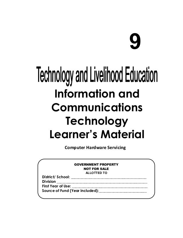 Information and Communications Technology Learner's Material 9 GOVERNMENT PROPERTY NOT FOR SALE ALLOTTED TO District/ Scho...
