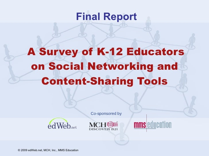 A Survey of K-12 Educators on Social Networking and Content-Sharing Tools Final Report